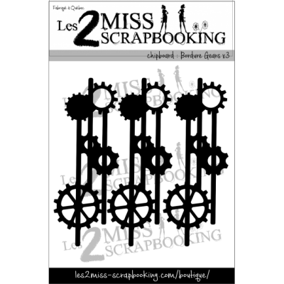 Chipboard Les 2 MIss Scrapbooking - Bordures gears 3x