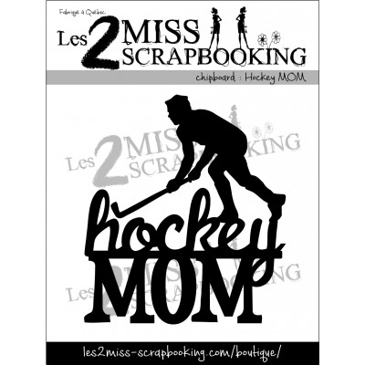 Chipboard Les 2 MIss Scrapbooking - Hockey mom
