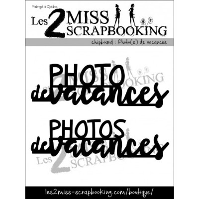 Chipboard Les 2 MIss Scrapbooking - Photo(s) de vacances